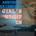 Anunnaki Experiencers Girls Night In ~ 08/01/15 ~ Karen Patrick, Janet Lessin & Theresa J.Morris