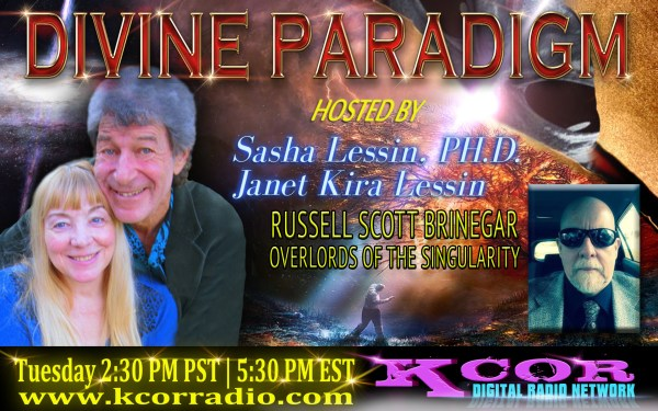 Russell-Scott-Brinegar-Overlords-Of-The-Singularity-Divine-Paradigm-Dr-Sasha-Lessin-Janet-Kira-Lessin-KCOR-Digital-Radio-Network-Flyer