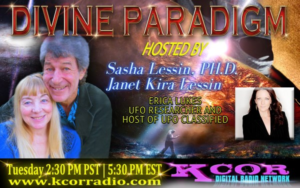 erica-lukes-ufo-classified-ufo-reasearcher-divine-paradigm-dr-sasha-lessin-janet-kira-lessin-kcor-digital-radio-network