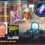 Patrick De Haan & Dr. Ramond A. Keller ~ 08/14/18 ~ Stargate to the Cosmos ~ Hosts Janet Kira Lessin & Dr. Sasha Alex Lessin