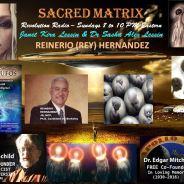 Rey Hernandez ~ 01/20/19 ~ Sacred Matrix ~ Hosts Janet Kira Lessin & Dr. Sasha Alex Lessin