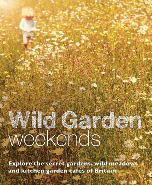 Wild Garden Weekends
