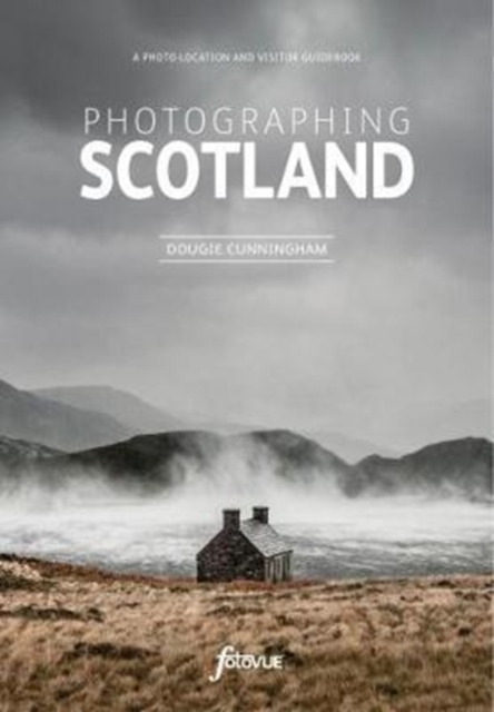 Photographing Scotland : the Most Beautiful Places