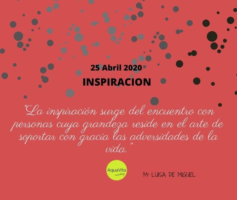 Postales desde el cielo… 25 de Abril 2020: Inspiración