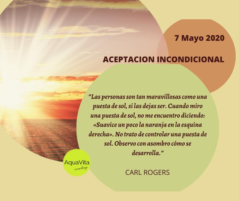 Postales desde el cielo… 7 de Mayo 2020: Aceptación incondicional