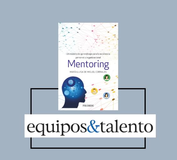 La Revista Equipos&Talento recomienda mi libro «Mentoring, un modelo de aprendizaje para la excelencia personal y organizacional»