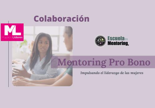 Mentoring Pro Bono para impulsar liderazgo en colaboración con Mujeres Líderes de las Américas
