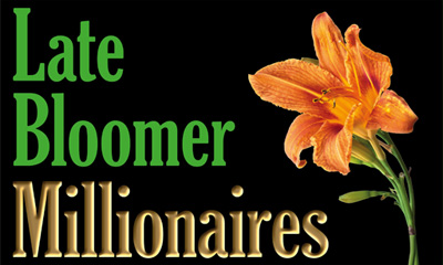 Late Bloomer Millionaires - A Financial Story and Investment Guide for Late Starters - by Steve Schullo and Dan Robertson