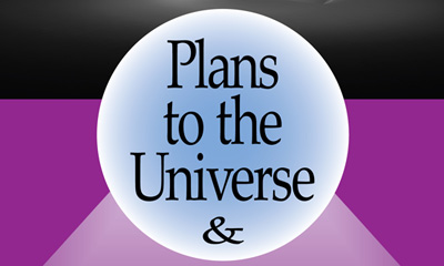 Plans to the Universe and the Answers Back by Dr. William K. Larkin and Dr. Donald B. Johnson