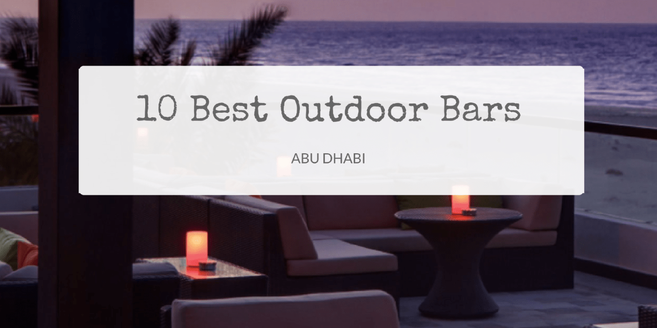 10 of the Best Outdoor Bars in Abu Dhabi