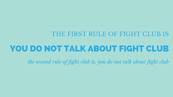 The first rule of fight club...