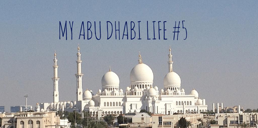 My Abu Dhabi Life #5