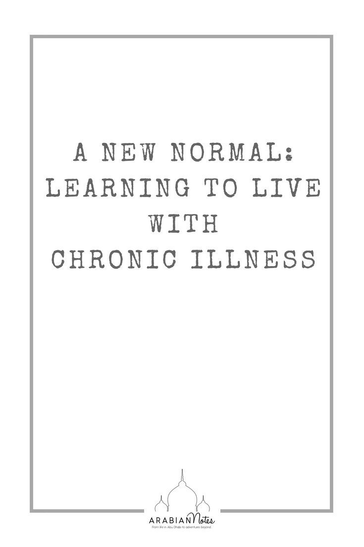 I can't pinpoint when it started but here I am, finding a way to live with my new normal: learning to live with chronic illness.