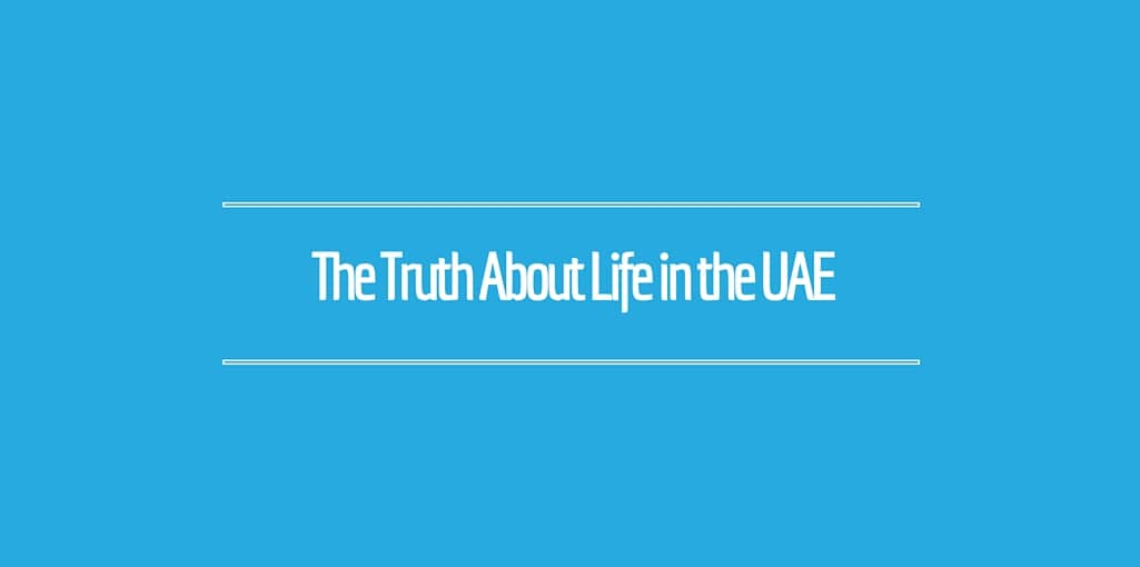 The Truth about Life in the UAE