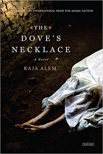 Yesterday Was Pub Day for Raja Alem's 'The Dove's Necklace': Read an Excerpt