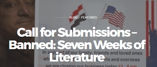 Sunday Submissions: 'Banned: Seven Weeks of Literature,' 'Finish Your Book Fellowship,' More
