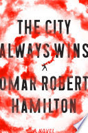 After You've Read Omar Robert Hamilton's 'The City Always Wins,' 5 More