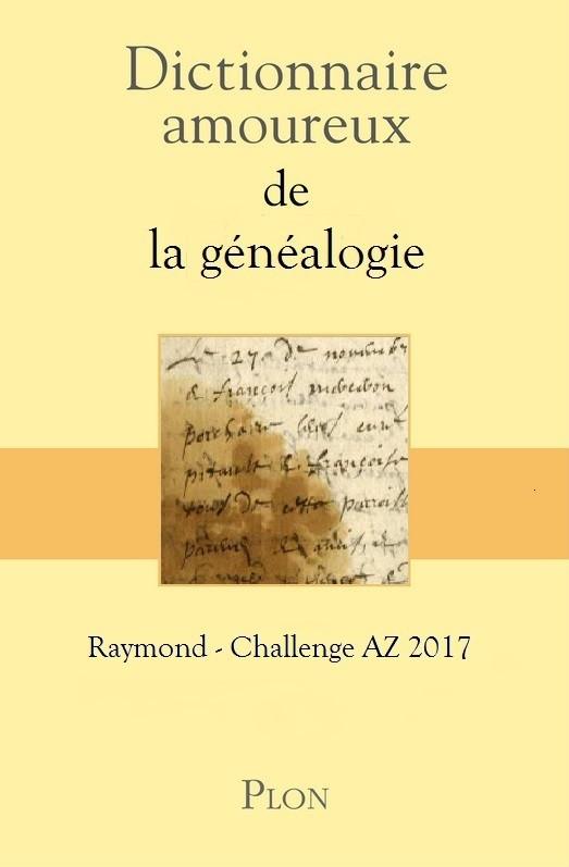 Dictionnaire amoureux de la généalogie