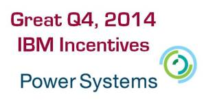 Great Q4 Incentives for IBM Power Systems & Storage