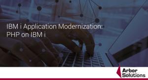 IBM i Application Modernization: PHP on IBM i