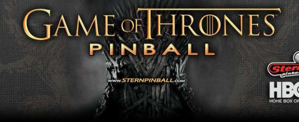 The Rumors Were True: The Game Of Thrones Pinball Coming Soon From Stern & HBO