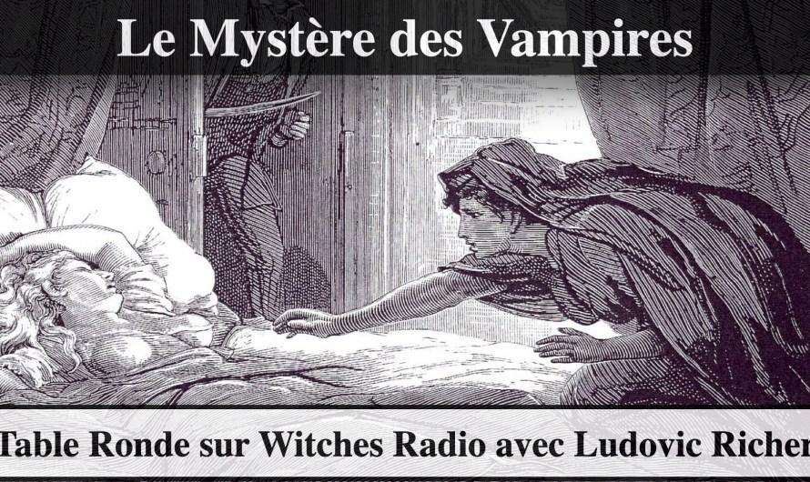 Table ronde sur le Mystère des Vampires avec Ludovic Richer