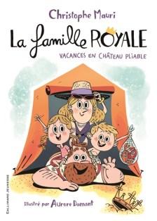 La Famille Royale : Vacances en château pliable