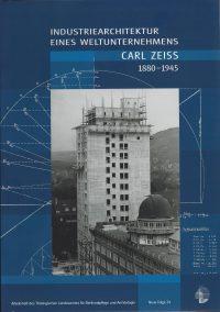Industriearchitektur eines Weltunternehmens – CARL ZEISS 1880–1945