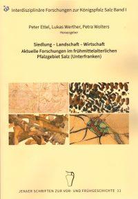 Siedlung-Landschaft-Wirtschaft Aktuelle Forschungen im Frühmittelalterlichen Pfalzgebiet Salz (Unterfranken)