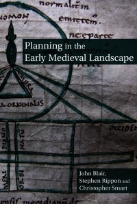 Front cover of the book 'Planning in the Early Medieval Landscape'