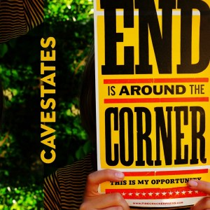 The End is Around the Corner new music by Cave States