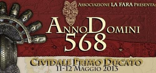 Cividale del Friuli - Ad 568 Cividale Primo Ducato - 11-12 maggio 2013
