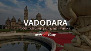 Top 30 Architecture Firms in Vadodara