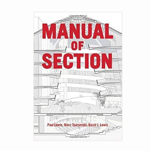 Manual of Section Paul Lewis - Best Gifts For Architects & Designers