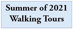 2021 Summer Walking Tours