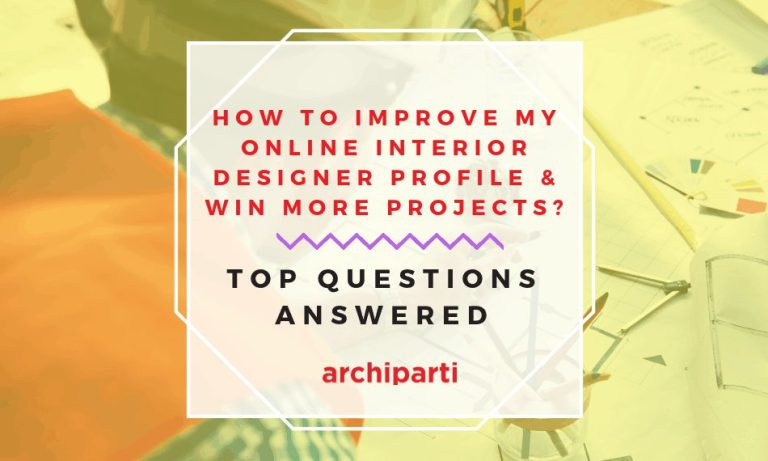 HOW TO IMPROVE MY ONLINE INTERIOR DESIGNER PROFILE & WIN MORE PROJECTS in 2020? Top questions answered.