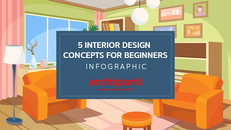 I Used These 5 Interior Design Concepts To Master Any Home Makeover In 2020 Archiparti International Limited