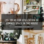 25+ Ideas For Utilization Of Corner Space In The House