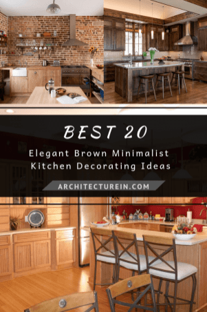 Best 20 Elegant Brown Minimalist Kitchen Decorating Ideas
