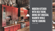 Modern Kitchen With Red Theme, Bring Out Unusual Warmth While You're Cooking