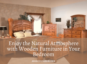 Natural Atmosphere With Wooden Furniture In Your Bedroom
