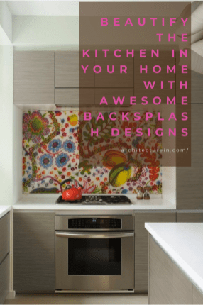 Beautify The Kitchen In Your Home With Awesome Backsplash Design