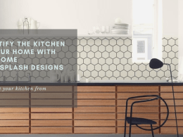Beautify The Kitchen In Your Home With Awesome Backsplash Designs