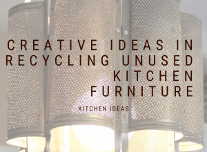 Creative Ideas In Recycling Unused Kitchen Furniture