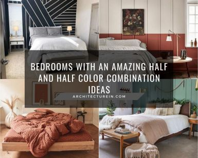 Bedrooms With An Amazing Half And Half Color Combination Ideas