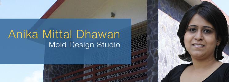 Anika Mittal Dhawan - Mold Design Studio