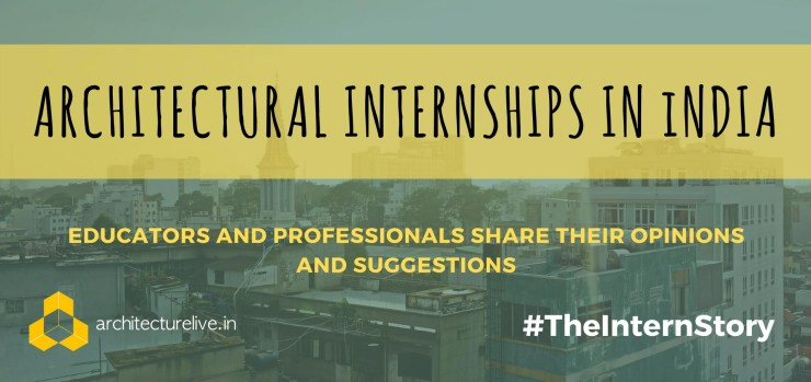 Architectural Internship In India – Educators and Professionals Opine 1