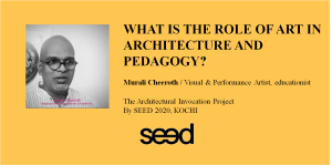The architectural invocation project 04, Murali Cheeroth, by SEED, A P J Abdul Kalam School of Environmental Design, Kochi