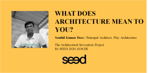 The architectural invocation project 03, Senthil Kumar Doss, by SEED, A P J Abdul Kalam School of Environmental Design, Kochi