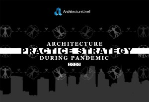 Architecture Practice Strategies During the Pandemic 2020